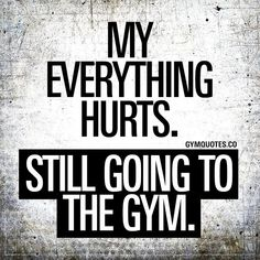 motivation My everything hurts. Still going to the gym. 😂 Oh you know the feeling! 😂 When your everything hurts but you're STILL going to the gym. When your entire body is still sore but you WON'T let that stop you from making those gains! Sport Motivation, Fitness Studio Motivation, Weight Loss Motivation, Female Gym Motivation, Workout Motivation, Weight Lifting Quotes, Funny Fitness Motivation, Gym Motivation Quotes, Thursday Motivation