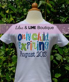 Only Child Expiring Shirt for New Baby Announcement, Sibling shirt. $25.00, via Etsy. - For pregnancy announcement/maternity shoot