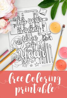 New free printable quote to color for your next year! :D