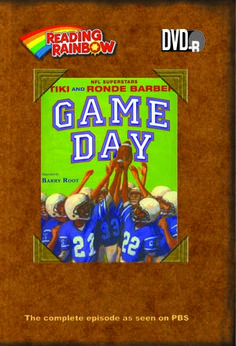 Game Day [videorecording] / a production of GPN/Nebraska Educational Telecommunications and WNED-TV Buffalo ; story by Tiki and Ronde Barber with Robert Burleigh ; illustrated by Barry Root