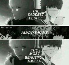 The Saddest People ways Have the Most Beautiful Smiles • Kaneki Ken | Tokyo Ghoul