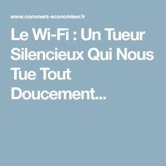 Le Wi-Fi : Un Tueur Silencieux Qui Nous Tue Tout Doucement... Nutrition, How To Stay Healthy, Wifi, Danger, Internet, Stuff Stuff, The Brain