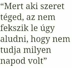 Magyarul o nem szeret… ! – Welcome Quotes İdeas. Welcome Quotes, Love Quotes, Truth Hurts, It Hurts, Dont Break My Heart, Heartbroken Quotes, Heartbreak Quotes, Motivational Quotes, Inspirational Quotes