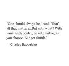 get drunk baudelaire - Google Search