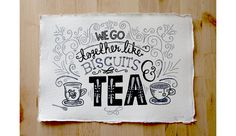 Typography and hand lettering - we go together like bicuits and tea