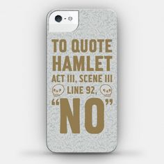 There is no better person to quote from than the man himself, Shakespeare. Cool Phone Cases, Iphone Cases, Never Grow Up, Samsung Galaxy Cases, Shakespeare, Something To Do, Things To Think About, Acting, Humor