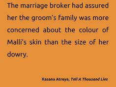 Quote from my novel: Tell A Thousand Lies. Shortlisted for the 2012 Tibor Jones South Asia prize.