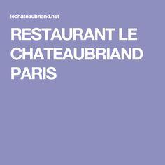 RESTAURANT LE CHATEAUBRIAND PARIS