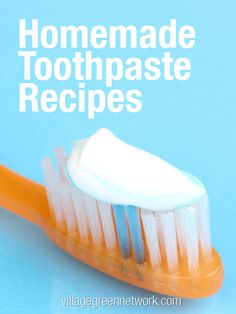 Homemade Toothpaste Recipes / http://villagegreennetwork.com/homemade-toothpaste-recipes/