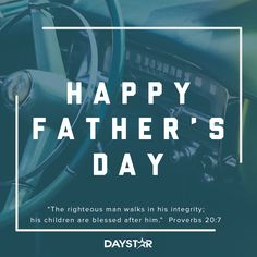 Happy Father's Day! [Daystar.com] Proverbs 20, Happy Fathers Day, Holidays And Events, Blessed, Children, Happy Valentines Day Dad, Boys, Kids, Sons