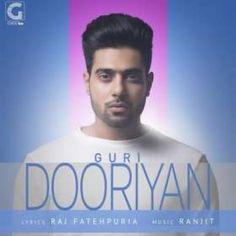 Download free Punjabi song Dooriyan Guri mp3, Guri Dooriyan, Dooriyan Guri,  Dooriyan Guri MP3 song in high quality only from djnri.com.