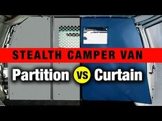 Living in a Stealth Van: Partition vs Curtain - YouTube