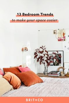 Make your space even cozier with these 13 bedroom decor trends you should be incorporating into your home.