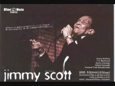 Little Jimmy Scott (one of my idol's) Someone to watch over me (one of my fav songs)