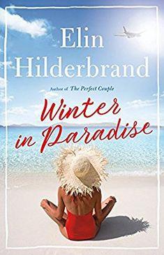 Winter in Paradise: Elin Hilderbrand: 9780316435512: Amazon.com: Books