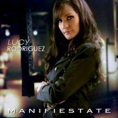 Lucy Rodriguez - Manifiestate (2012) :: MusicaCristianaVIP.neT :: Escuchar el Album Manifiestate de Lucy Rodriguez