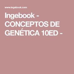 Ingebook - CONCEPTOS DE GENÉTICA 10ED -