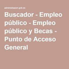 Buscador - Empleo público - Empleo público y Becas - Punto de Acceso General
