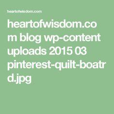 heartofwisdom.com blog wp-content uploads 2015 03 pinterest-quilt-boatrd.jpg