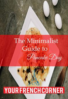 The Minimalist Guide To Pancake Day | Your French Corner #fle #frenchimmersion