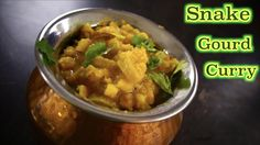 Snake Gourd Kootu / Curry / Gravy Curry Recipes, Gourds, Gravy, Snake, English Channel, Cooking, Ethnic Recipes, Food, Cucina