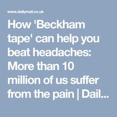 How 'Beckham tape' can help you beat headaches: More than 10 million of us suffer from the pain | Daily Mail Online