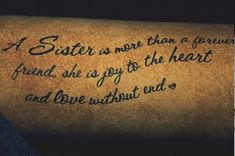 this would be such a cute quote for a tattoo with my sister! @Nicole Novembrino Zartler