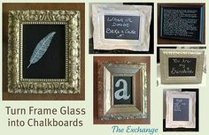 AWESOME-so EASY- turn glass in a frame in to a chalkboard....LOVE This...great for MENUS for your kitchen, or inspirational sayings, and scripture...YAY