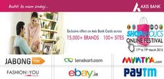 #AxisBankShopaholics Online Festival 17th to 19th March 2015 : Get Various Discount On 15000+ Brands And 100+ Sites. Jabong: 30% OFF And More Offers Are Mentioned On Landing Page