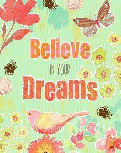 Cree en ti, en tus sueños y en tus metas.