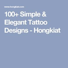 100+ Simple & Elegant Tattoo Designs - Hongkiat
