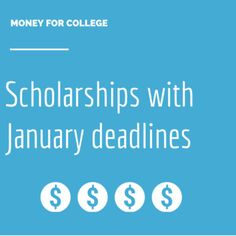 52 college scholarships and contests with January deadlines!
