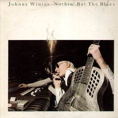 Johnny Winter Nothin' But The Blues – Knick Knack Records