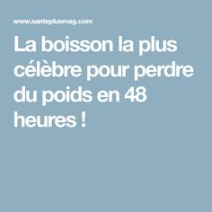 La boisson la plus célèbre pour perdre du poids en 48 heures ! Slim Down Drink, How To Slim Down, Best Weight Loss Pills, Cellulite, Healthy Cooking, How To Lose Weight Fast, The Cure, Smoothies, Health Fitness