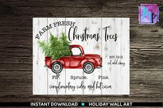 Farm Fresh Christmas tree printable This is an INSTANT DOWNLOAD digital art. ***NO physical item will be shipped!*** Youll receive: 1) 8x10 1) 11x14 You will get high resolution printables in JPG format. The prints will come by email a few minutes after the purchase. The email