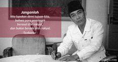 janganlah-kita-lupakan-demi-tujuan-kita-bahwa-para-pemimpin-berasal-dari Soekarno Quotes, Story Quotes, Quotes Indonesia, Quotes By Famous People, Founding Fathers, Qoutes, Islam, Motivational Quotes, Singing