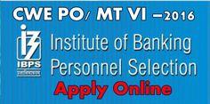 IBPS Recruitment 2016 – CWE PO/ MT – VI Apply Online