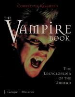 """""""The vampire book: The encyclopedia of the undead"""" by J. Gordon Melton. Check it out: https://tripod.brynmawr.edu/find/Record/.b2482188 Prefer the ebook? Access here: https://tripod.brynmawr.edu/find/Record/.b3702946"""
