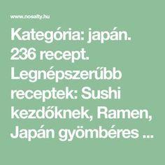 Kategória: japán. 236 recept. Legnépszerűbb receptek: Sushi kezdőknek, Ramen, Japán gyömbéres csirke, Miso leves, Maki sushi Ramen, Sushi, Keto, Windows, Sushi Rolls