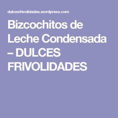 Bizcochitos de Leche Condensada – DULCES FRIVOLIDADES