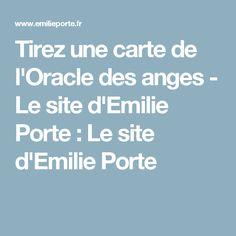 Tirez une carte de l'Oracle des anges - Le site d'Emilie Porte : Le site d'Emilie Porte