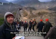 The Alright Wall of China - Karl Pilkington I love this show. Karl Pilkington Quotes, Ted, Rick Y, Man Alive, Man Humor, Along The Way, Laugh Out Loud, The Funny, My Idol