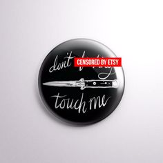 """Don't Fucking Touch Me - 1"""" Pinback Button - Mature Content"""