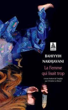 La femme qui lisait trop par Bahiyyih Nakhjavani