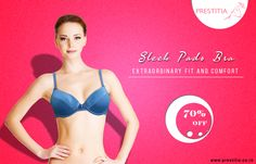 Shop Now !Sleek Pads Bra with extraordinary fit and comfort at prestitia.for more visit http://www.prestitia.co.in/