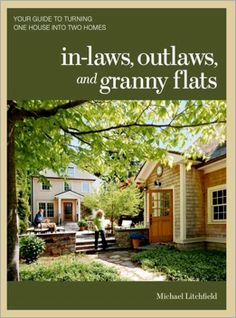 """In-law or """"Granny"""" suites can be wise investments for multi-generational living.  Looks like a book to be added to my list!"""