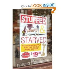 Stuffed and Starved: The Hidden Battle for the World Food System by Raj Patel