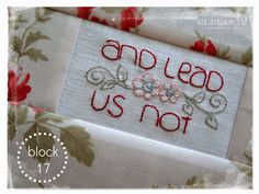 Block 17! A free download for the Lord's Prayer Quilt project.