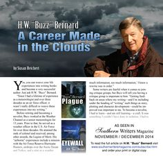 Buzz Bernard, Author of Eyewall, Plague, Supercell and upcoming, Blizzard, is featured in Southern Writer's Magazine November/December issue of SOUTHERN WRITERS MAGAZINE.