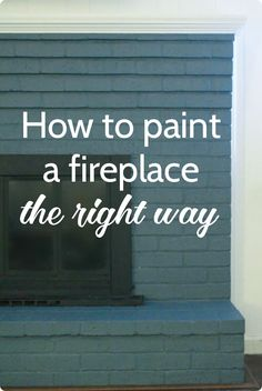How to paint a brick fireplace the right way.  Easy step-by-step tutorial and the best paints to use for great results.